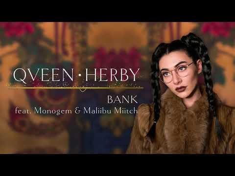 Qveen Herby - Bank (feat. Monogem & Maliibu Miitch)