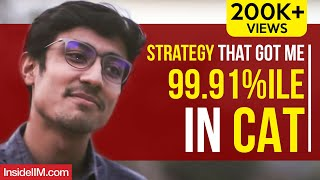Strategy Which Got Me 99.91 Percentile In CAT, Ft. Ananta Chhajer, IIM Ahmedabad