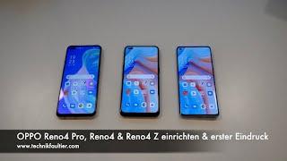 OPPO Reno4 Pro, Reno4 & Reno4 Z einrichten & erster Eindruck
