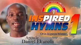 Apostle Daniel Ekunola   Inspired Hymns 1 - CELESTIAL PRAISE & WORSHIP 2020