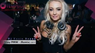Shay PMW Full Remix Yasin Beyaz Rmx 2017