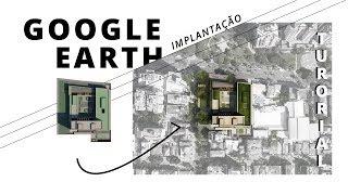 [ Pós Produção para Arquitetura ] - Implantação - Google Earth + Photoshop