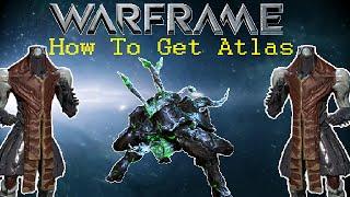 Warframe - How To Get Atlas