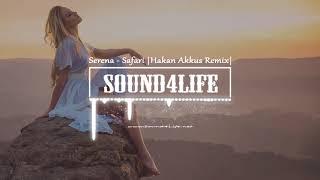 Serena - Safari (Hakan Akkus Remix)