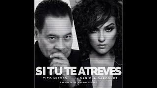 SI TÚ TE ATREVES - Tito Nieves ft Daniela Darcourt - Lyric Video