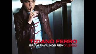 Tiziano Ferro - Xverso (Brian Rawlings Remix)