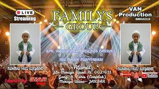 Live Streaming Familys Group // VAN Production & SIAR STUDIO // Edisi Malam