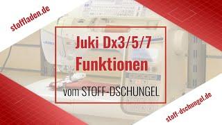 Das ist die Juki DX3, DX5, DX7 mit allen Funktionen!