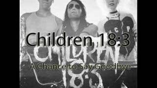Children 18:3 - A Chance to Say Goodbye