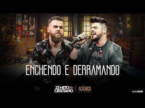 Zé Neto e Cristiano - ENCHENDO E DERRAMANDO - EP Acústico De Novo