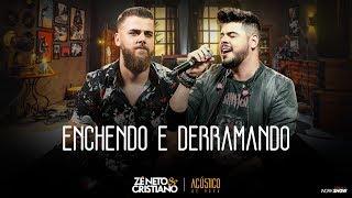 Zé Neto E Cristiano   ENCHENDO E DERRAMANDO   EP Acústico De Novo