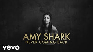 Amy Shark   Never Coming Back (Lyric Video)