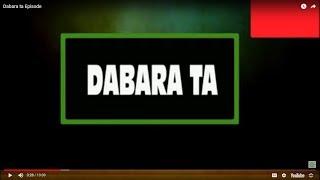 Dabara ta Episode 5 - YouTube