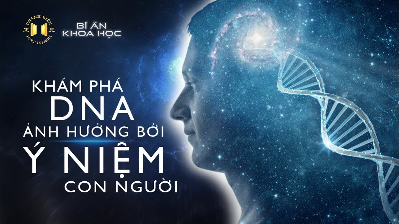[Bí Ẩn Khoa Học] Bí Mật Tần Số Vô Tuyến Của DNA