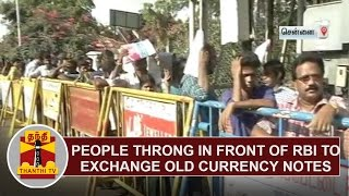 People throng in front of Reserve Bank Of India to exchange Old Currency Notes   Thanthi TV