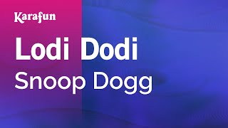 Karaoke Lodi Dodi - Snoop Dogg *