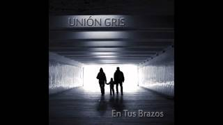 En Tus Brasos (Audio) - Union Gris  (Video)