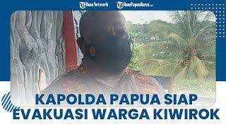 Situasi di Kiwirok Tak Kondusif karena Ulah KKB, Kapolda Papua Siap Bantu Evakuasi Warga