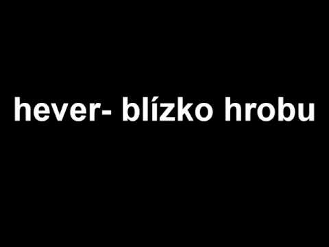 Hever - Hever- Blízko hrobu