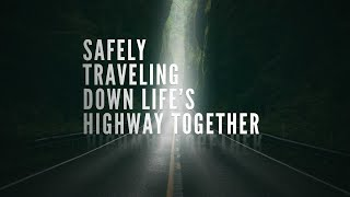 Safely Traveling Down Life\'s Highway Together