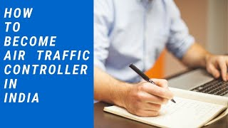 HOW TO BECOME AIR TRAFFIC CONTROLLER IN INDIA / CAREER OPTION AFTER B.TECH AND B.SC.