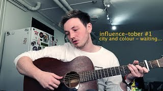 lewis watson - city and colour - waiting... COVER influence-tober #1 !