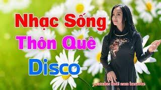 nhac-song-thon-que-bolero-disco-chua-nghe-da-khen-lk-nhac-song-thon-que-disco-cang-det-sap-giuong