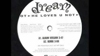 Dream - He Loves U Not (Remix)