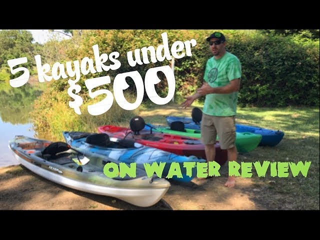 5 Fishing Kayaks Under $500 : Part 2 of 2: ON WATER REVIEW