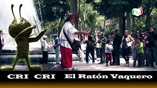 preview picture of video 'EL RATÓN VAQUERO CRI CRI EN COYOACÁN FULL HD'