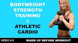 Cardio Bodyweight Strength 30 Minute Athletic Full Length Home Workout by Shelly Dose