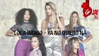 Lola Indigo - Ya no quiero nà (G-Jay DJ Bachata Remix)