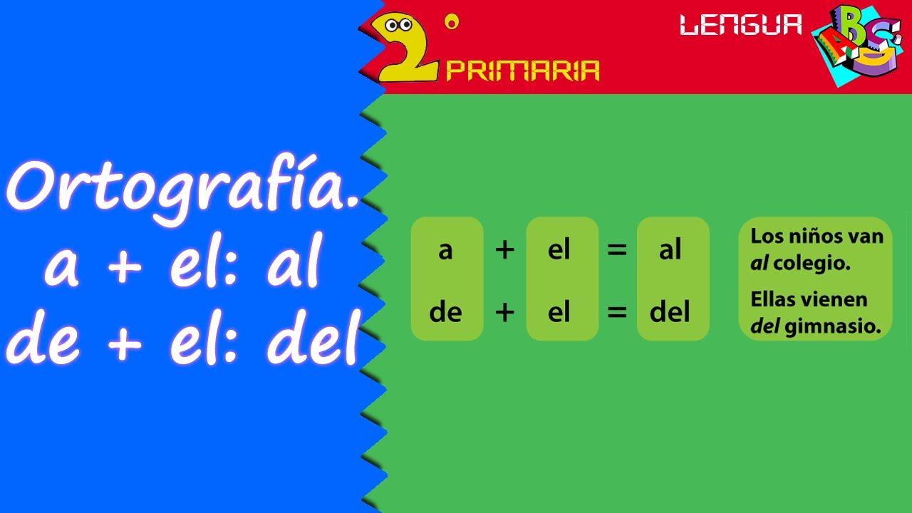 Lengua, 2º. Aprendo a escribir. Ortografía: a+el=al, de+el=del