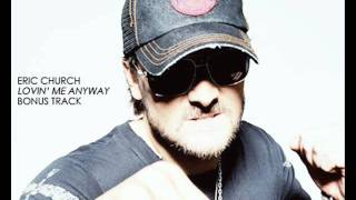 Eric Church - Lovin Me Anyway [Audio/Bonus Track]
