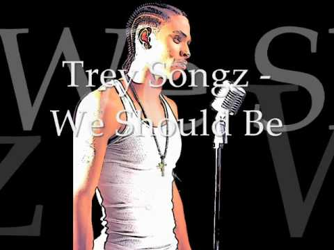 Trey Songz - We Should Be