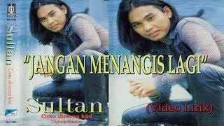 Gambar cover Sultan - Jangan Menangis Lagi Original VCD Karaoke (Video Lirik)