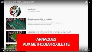 ARNAQUE AUX METHODES POUR ROULETTE