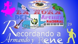 Armando y Rene  En La Hora Del Artista Nacional Numero 29 Transmicion En Vivo