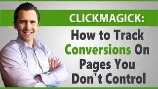 ClickMagick: How to Track Conversions On Pages You Don't Control