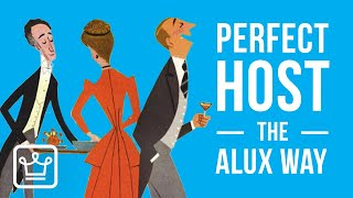 15 Ways To Be The Perfect Host, the ALUXER Way