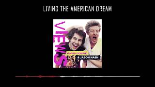 [VIEWS With David Dobrik And Jason Nash] Living The American Dream