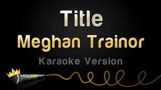 Meghan Trainor - Title (Karaoke Version)