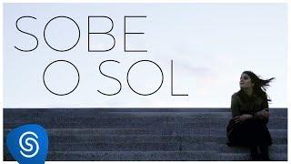 Clara Castro - Sobe o Sol (Clipe Oficial)