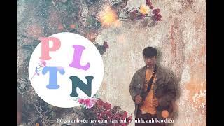 P.L.T.N - Minh Lý ( Ai là người thương em - remake )    Prod by Tam Kê