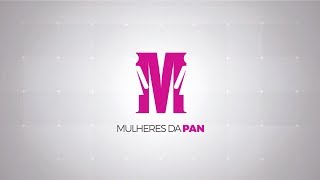 MULHERES DA PAN - Programa de estreia