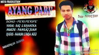 New Mising song , Raj Chungkarang Periperipe2018 -19
