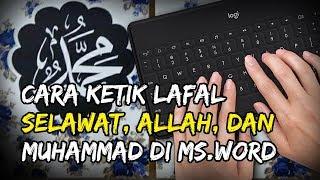 Cuma Ketik Kode! Begini Cara Menulis Lafal Selawat, Allah, dan Muhammad di Microsoft Word