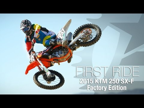 2015 KTM 250 SX-F Factory Edition First Ride - MotoUSA