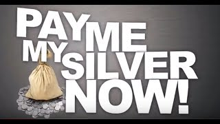 Pay Me My Silver NOW!! (Bix Weir)