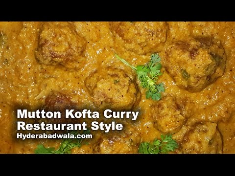 Mutton Kofta Curry Recipe Video Restaurant Style – How to Make Hyderabadi Meat Balls Curry